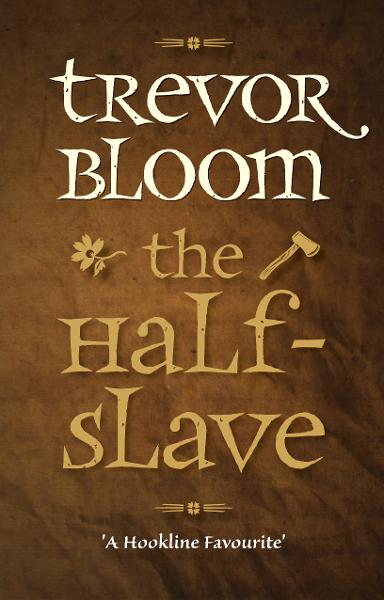 The Half-Slave By: Trevor Bloom