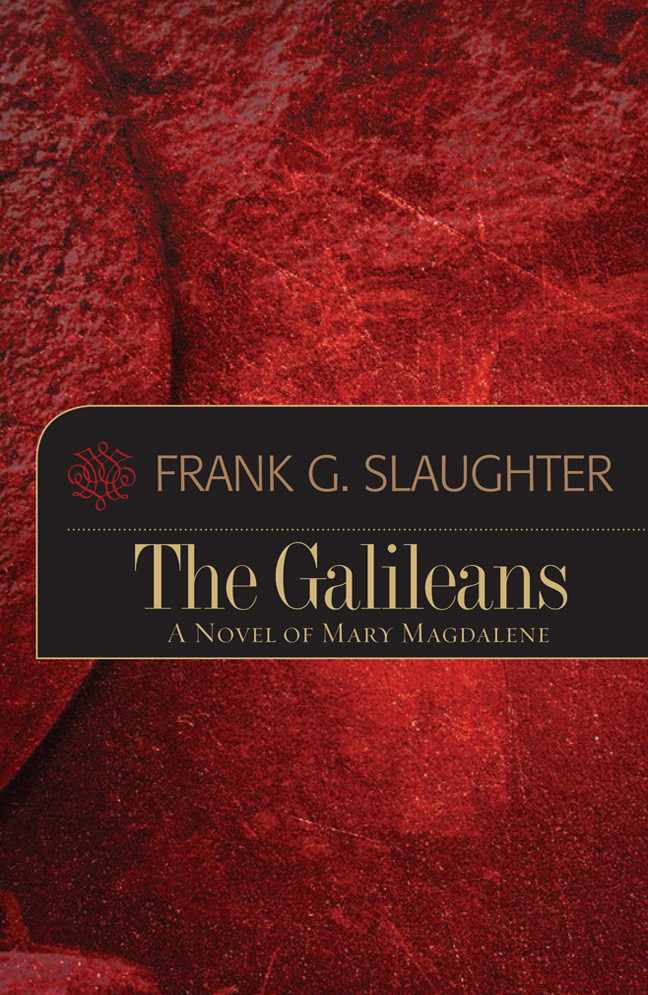 The Galileans By: Frank G. Slaughter
