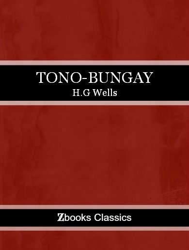Tono-Bungay By: H.G Wells