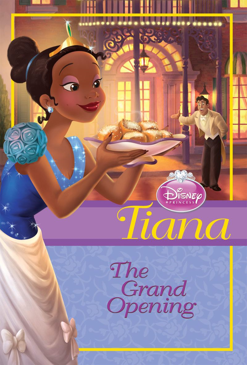 Tiana: The Grand Opening By: Disney Press
