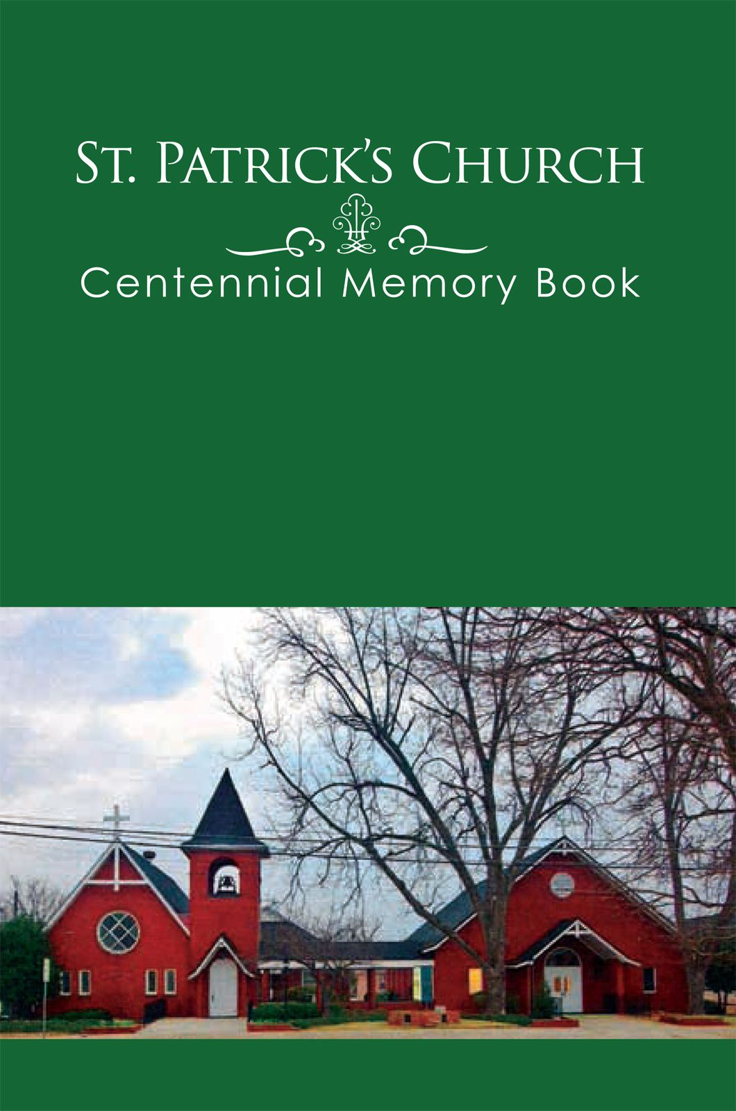 St. Patrick's Church Centennial Memory Book