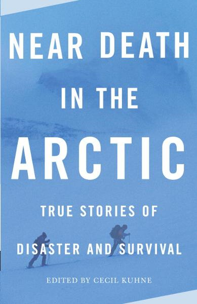 Near Death in the Arctic By: