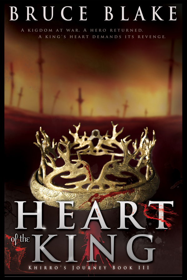 Heart of the King By: Bruce Blake