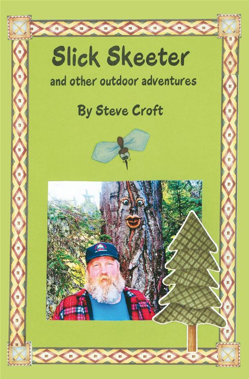 Slick Skeeter And Other Outdoor Adventures By: Steve Croft