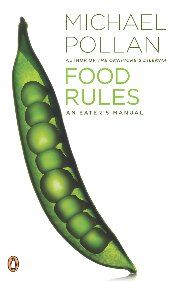Food Rules By: Michael Pollan