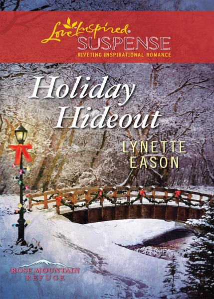 Holiday Hideout (Mills & Boon Love Inspired Suspense) (Rose Mountain Refuge - Book 2)