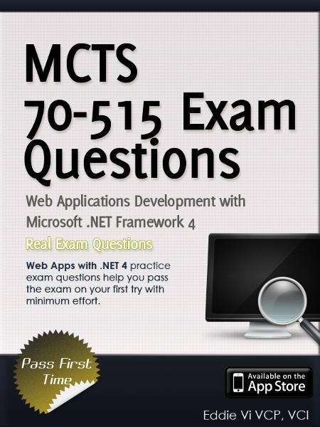 MCTS 70-515 Exam: Web Applications Development with Microsoft .NET Framework 4 (Exam Prep)