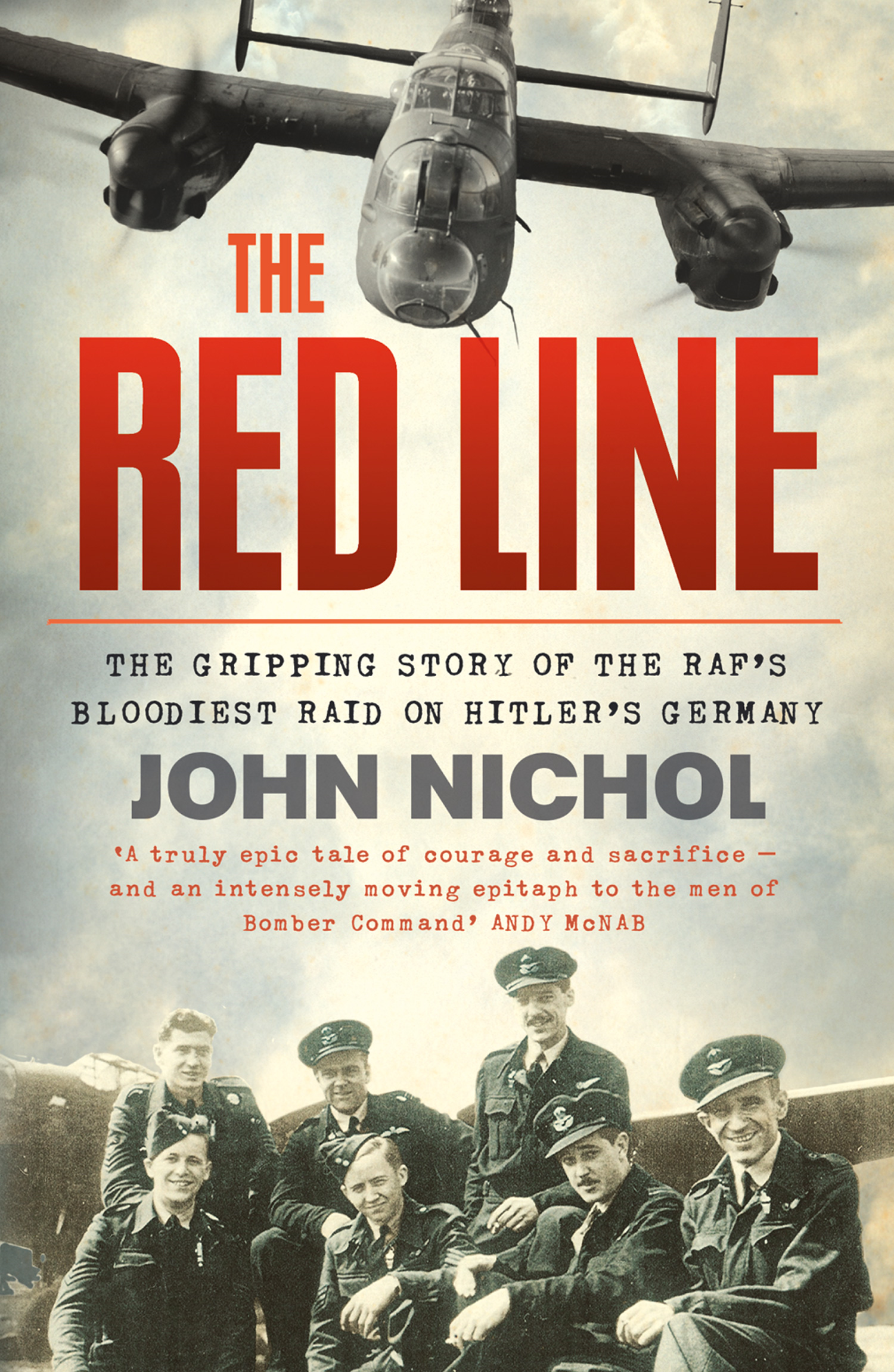 The Red Line: The Gripping Story of the RAF?s Bloodiest Raid on Hitler?s Germany