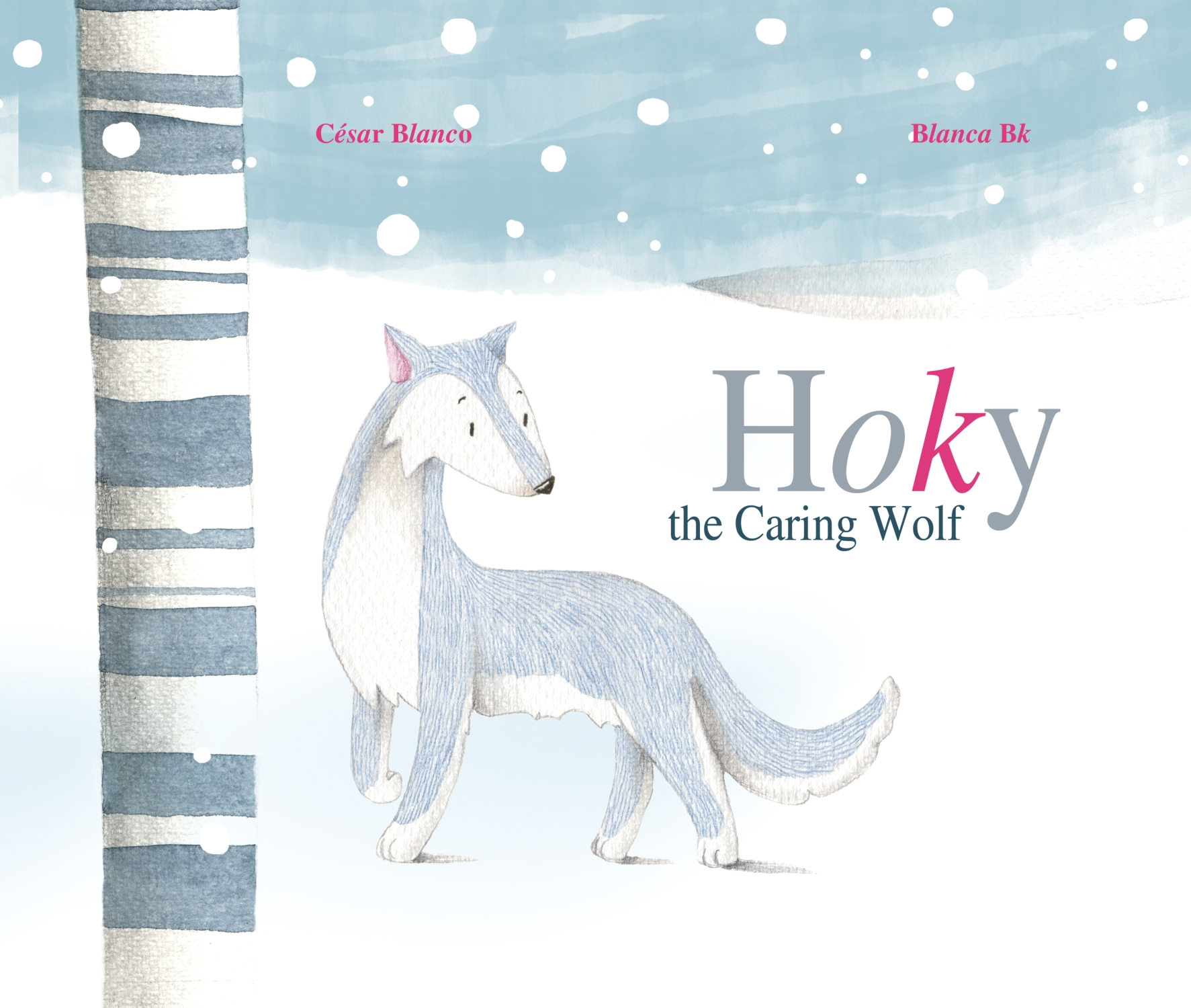 Hoky the Caring Wolf By: César Blanco,Blanca Bk