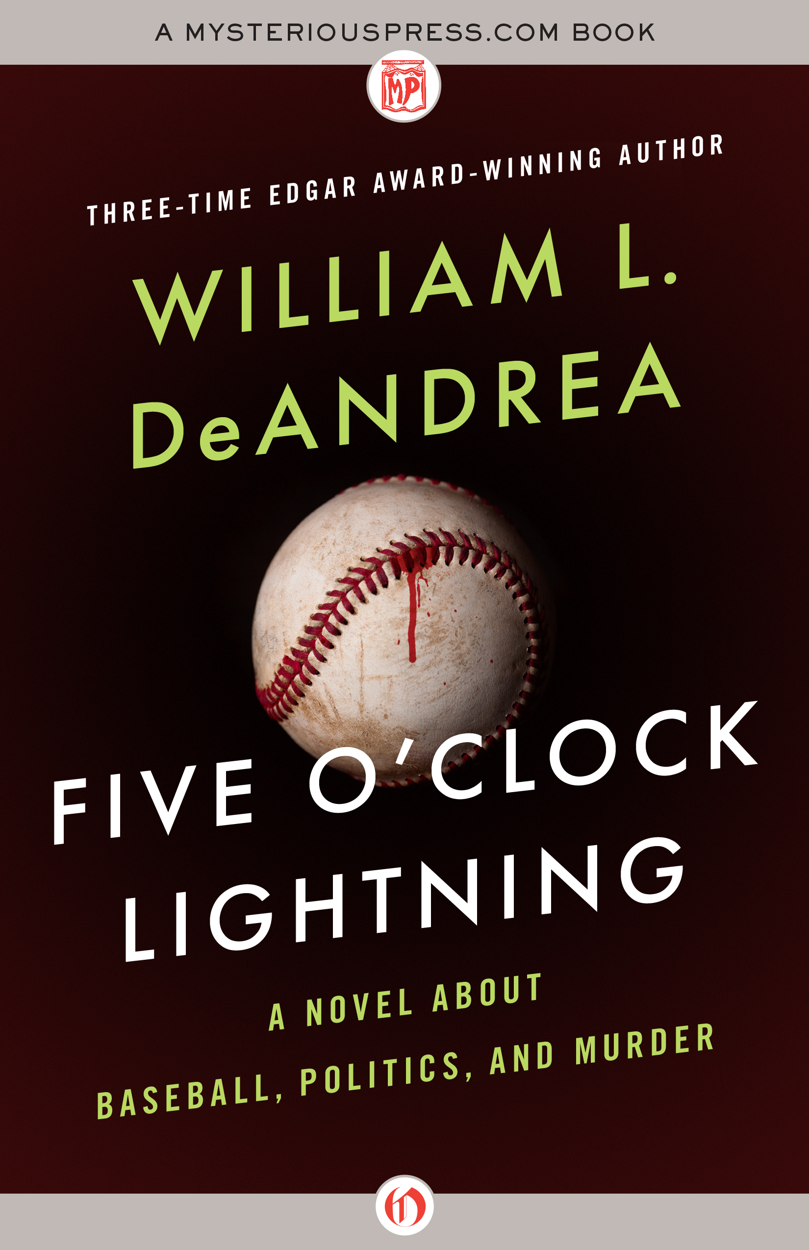 Five O'Clock Lightning: A Novel About Baseball, Politics, and Murder