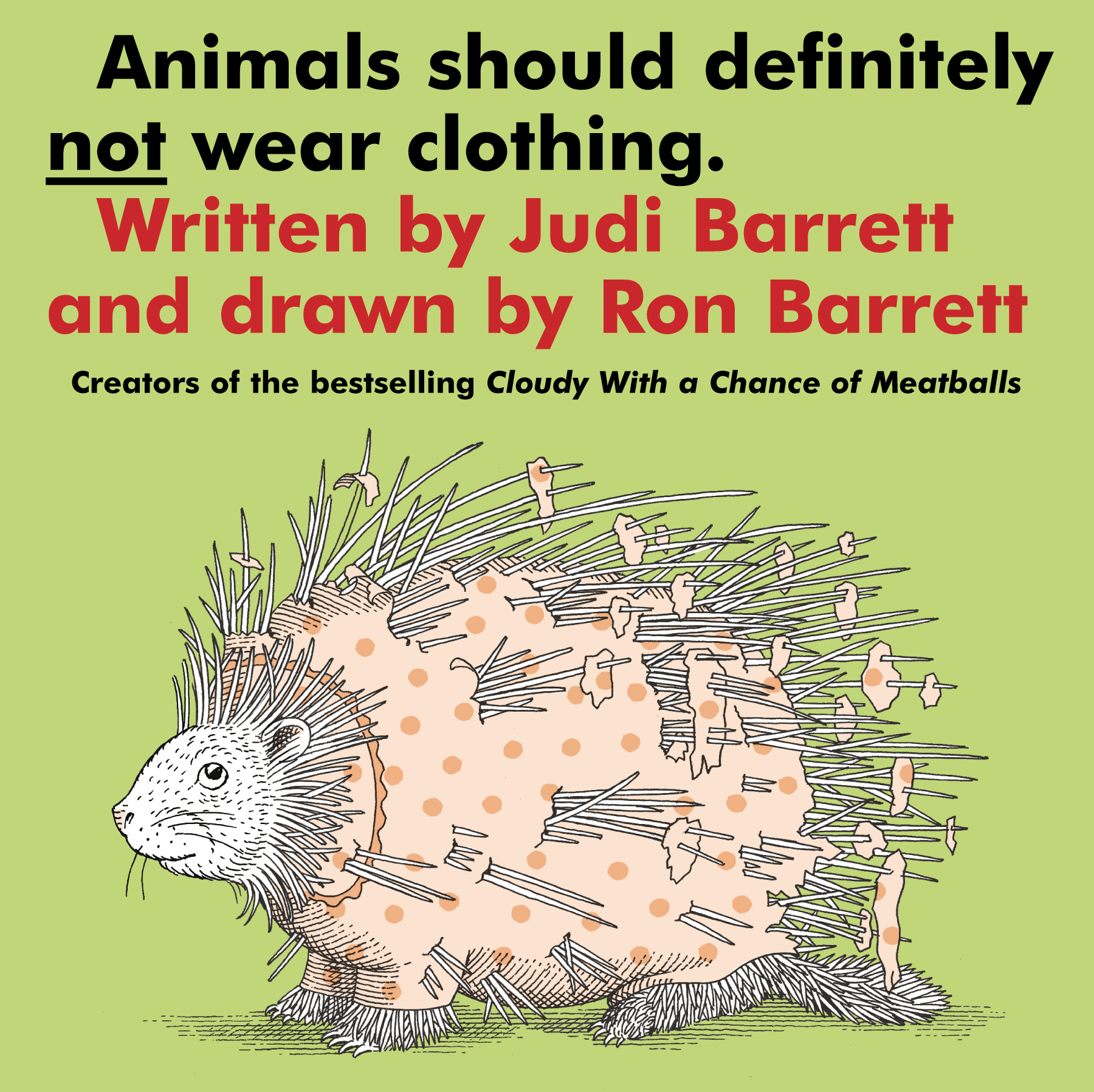 Animals Should Definitely Not Wear Clothing By: Judi Barrett,Ron Barrett