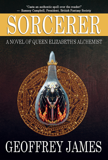 Sorcerer: A Novel of Queen Elizabeth's Alchemis