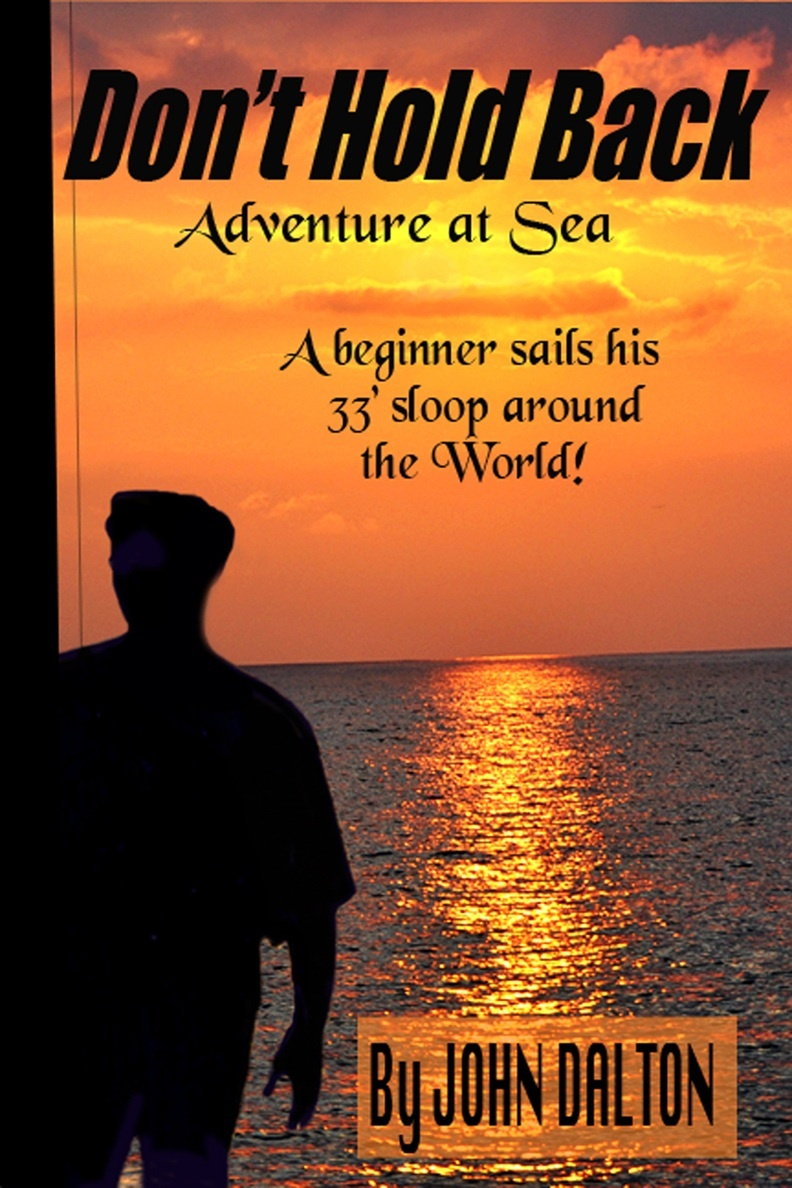 Don't Hold Back: Adventure at Sea By: John Dalton