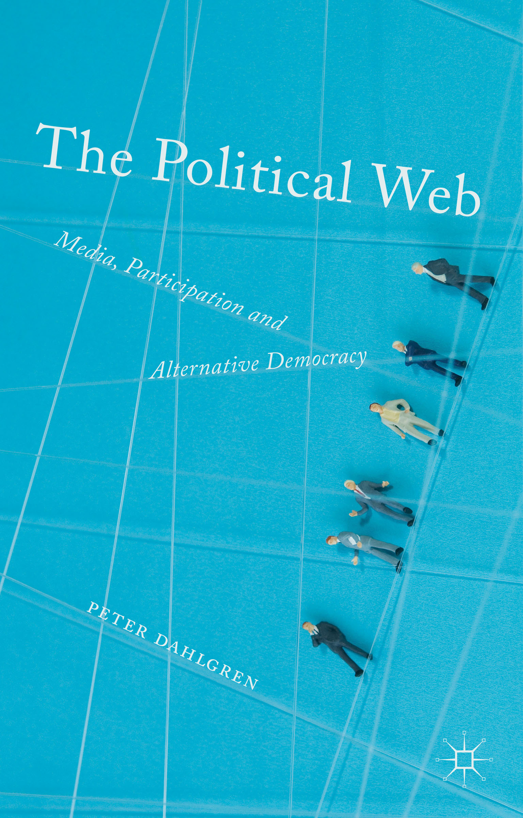 The Political Web Media,  Participation and Alternative Democracy