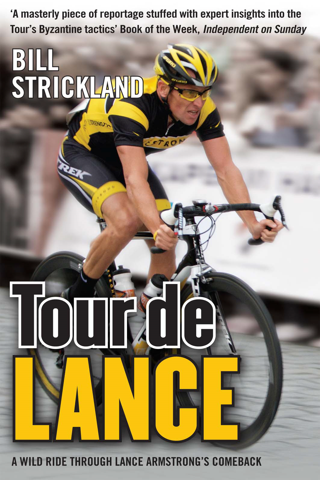 Tour de Lance A Wild Ride Through Lance Armstrong's Comeback
