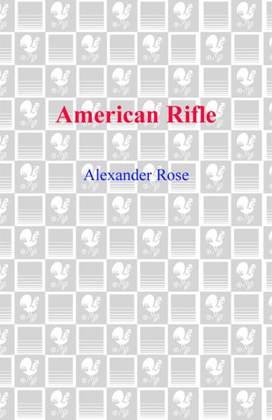 American Rifle By: Alexander Rose