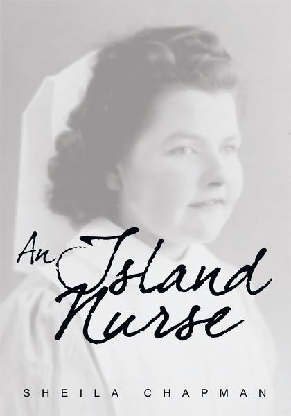 An Island Nurse By: Sheila Chapman