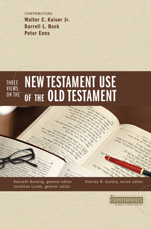 Three Views on the New Testament Use of the Old Testament By: Kenneth   Berding,Stanley N.   Gundry
