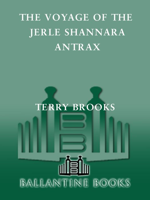 The Voyage of the Jerle Shannara: Antrax By: Terry Brooks