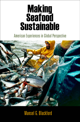 Making Seafood Sustainable American Experiences in Global Perspective