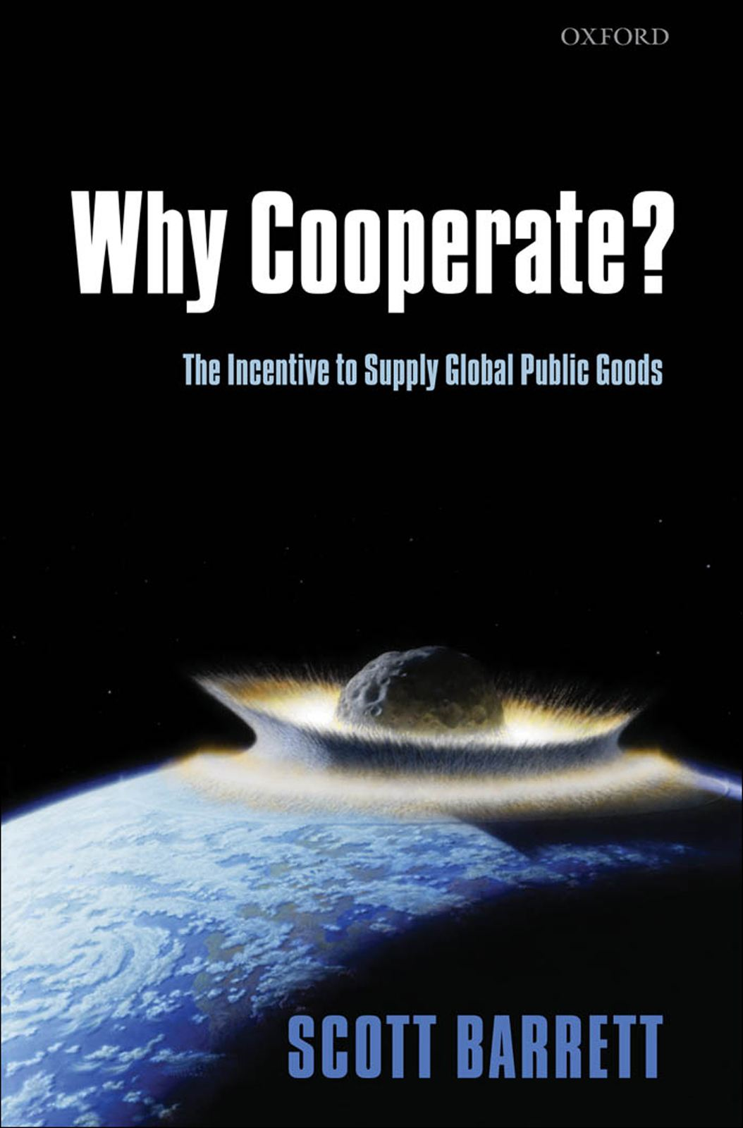 Why Cooperate? : The Incentive to Supply Global Public Goods