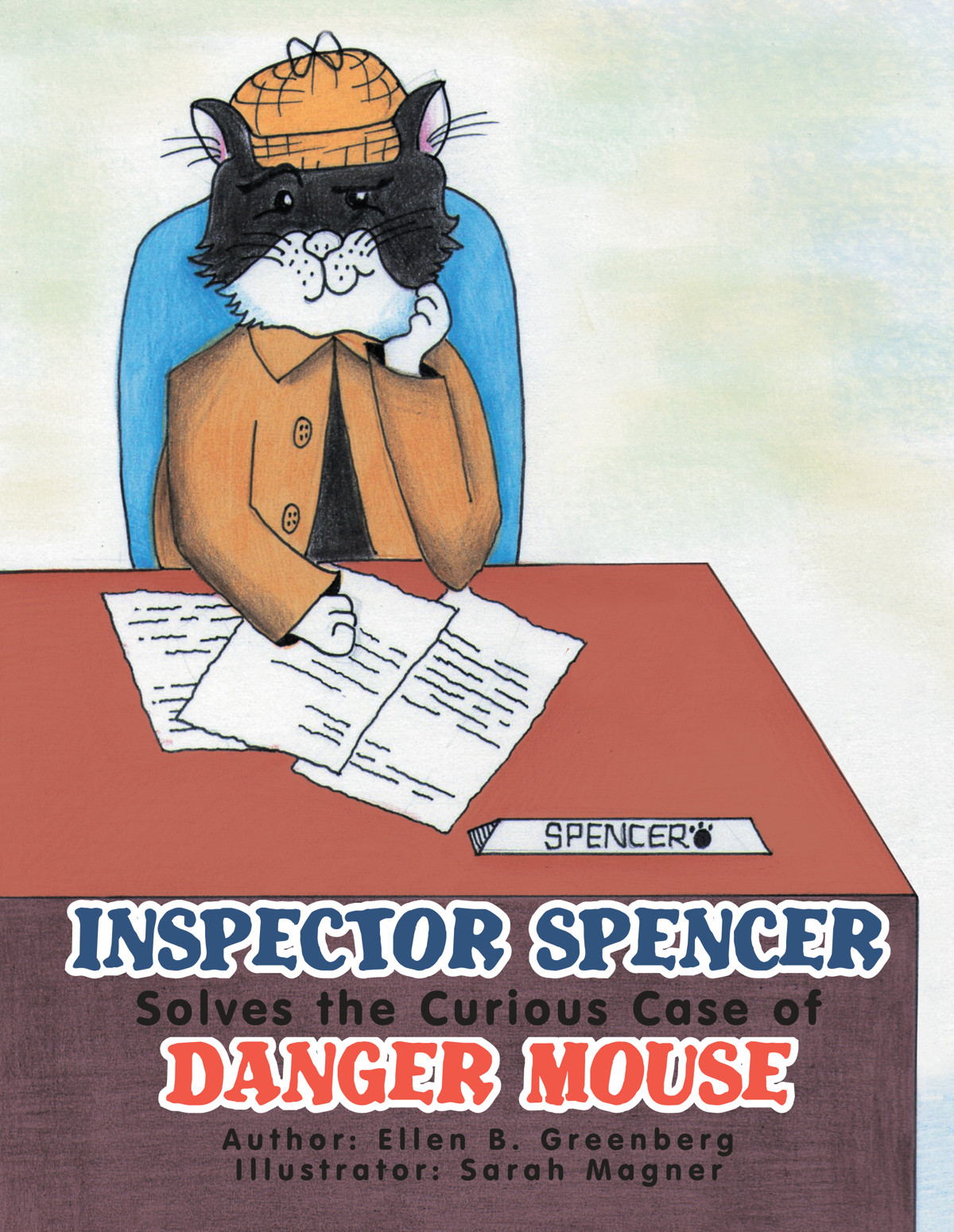 Inspector Spencer Solves the Curious Case of Danger Mouse By: Ellen B. Greenberg