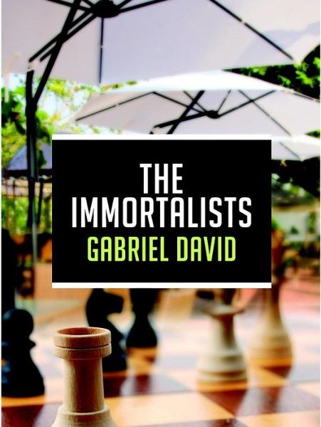The Immortalists By: Gabriel David