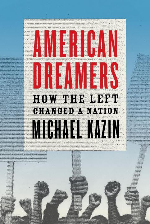 American Dreamers By: Michael Kazin