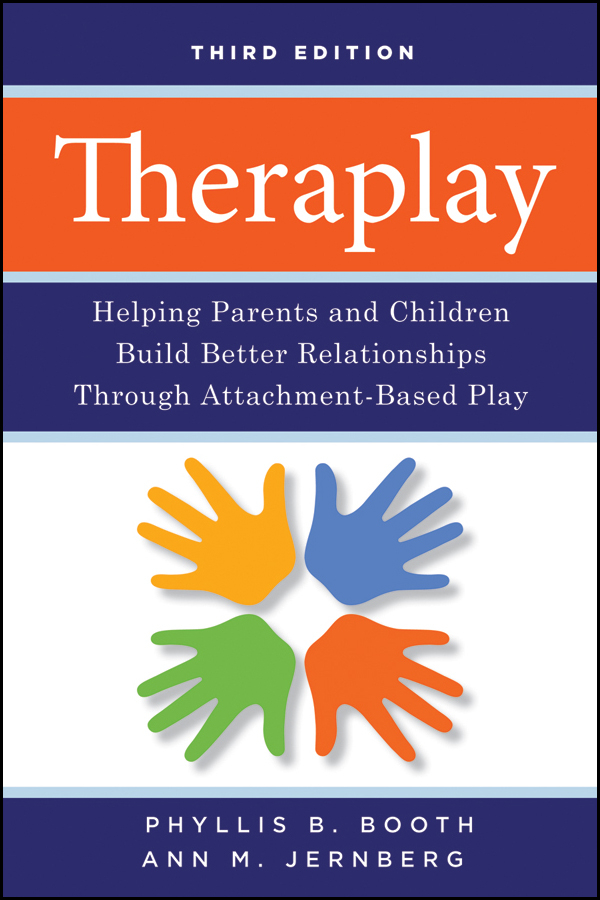 Theraplay By: Ann M. Jernberg,Phyllis B. Booth