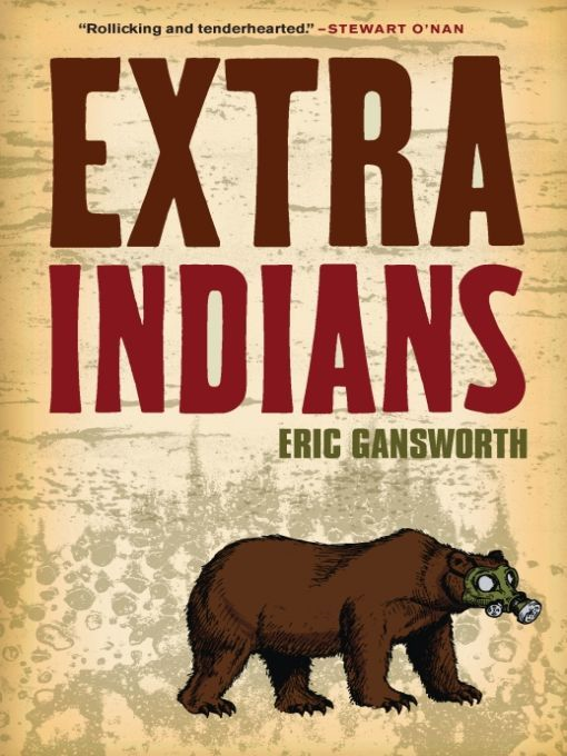 Extra Indians By: Eric Gansworth