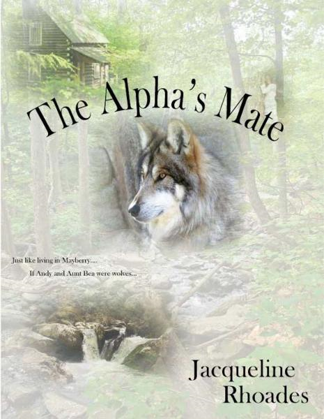 The Alpha's Mate By: Jacqueline Rhoades