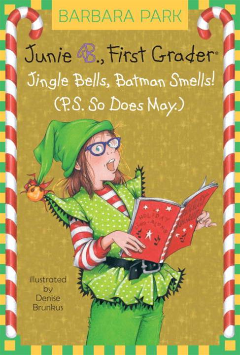 Junie B., First Grader: Jingle Bells, Batman Smells! (P.S. So Does May.)