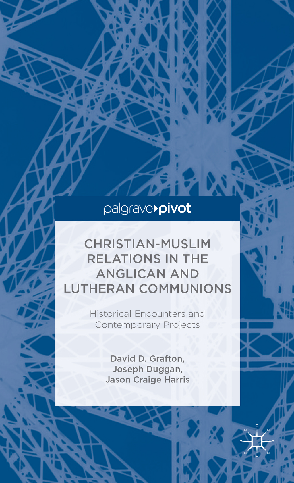 Christian-Muslim Relations in the Anglican and Lutheran Communions Historical  Encounters and Contemporary Projects