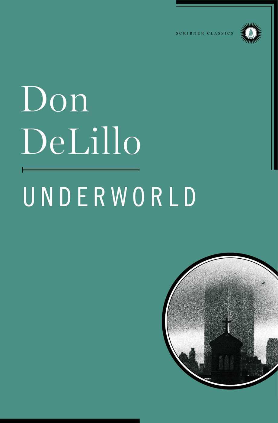Underworld By: Don DeLillo