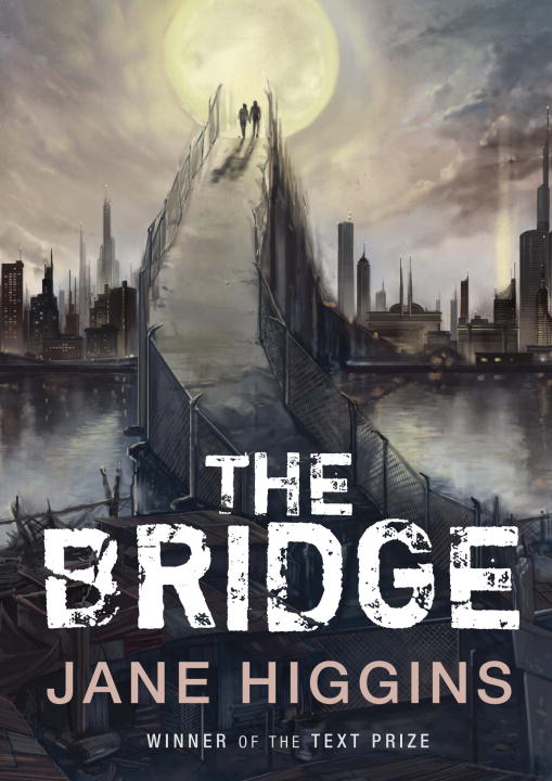 The Bridge By: Jane Higgins