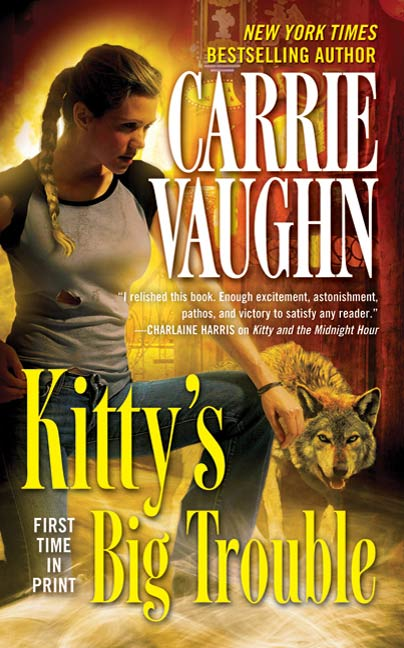 Kitty's Big Trouble By: Carrie Vaughn