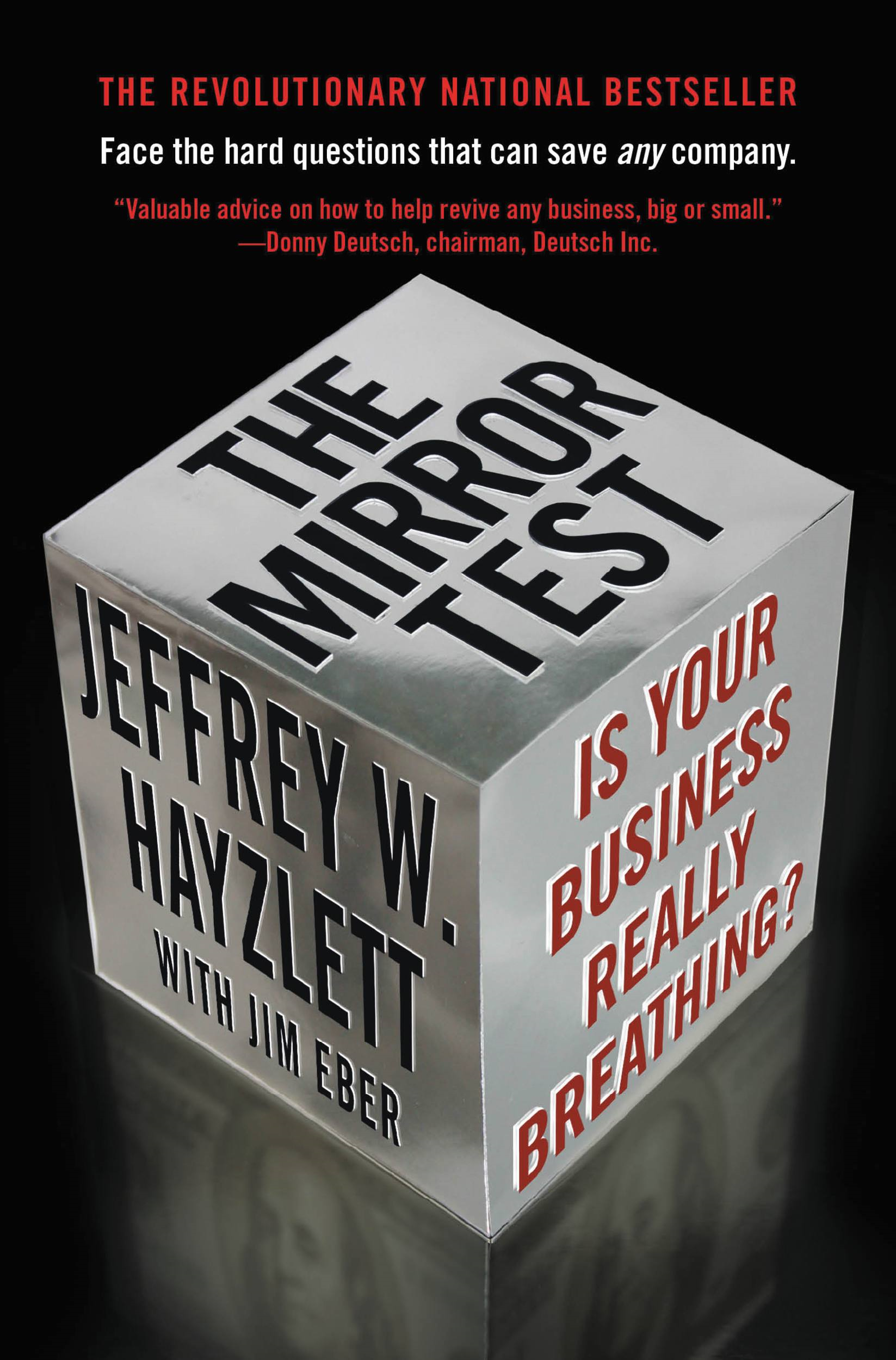 The Mirror Test By: Jeffrey W. Hayzlett