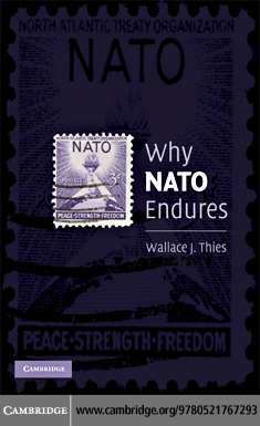 Why NATO Endures By: Thies, Wallace J.