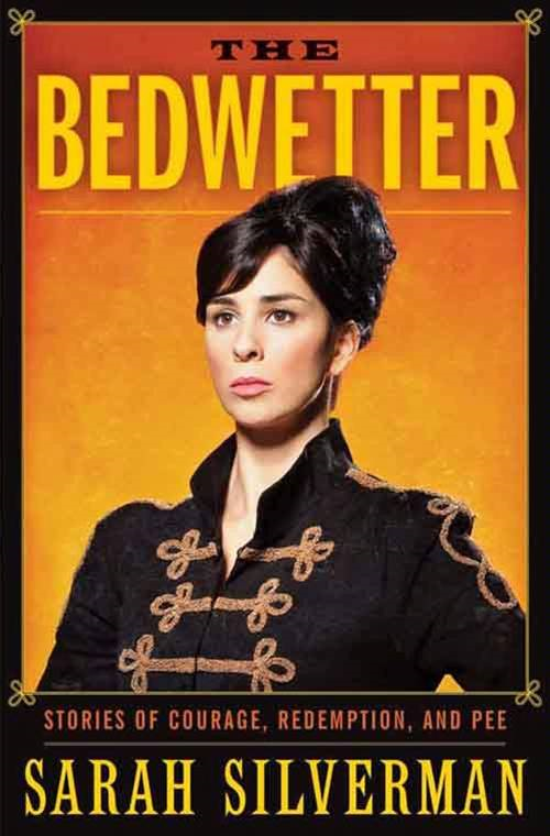 The Bedwetter By: Sarah Silverman