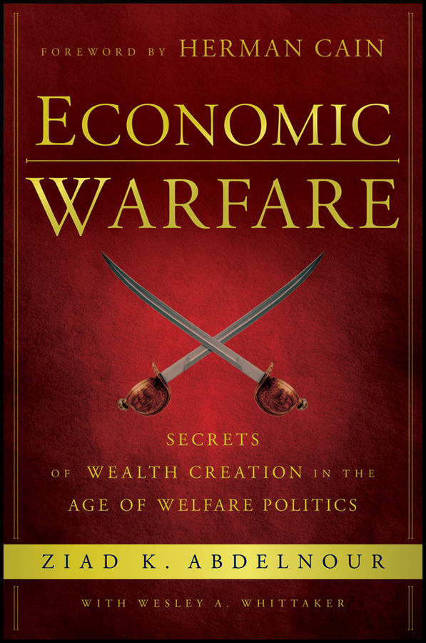 Economic Warfare By: Wesley A. Whittaker,Ziad K. Abdelnour