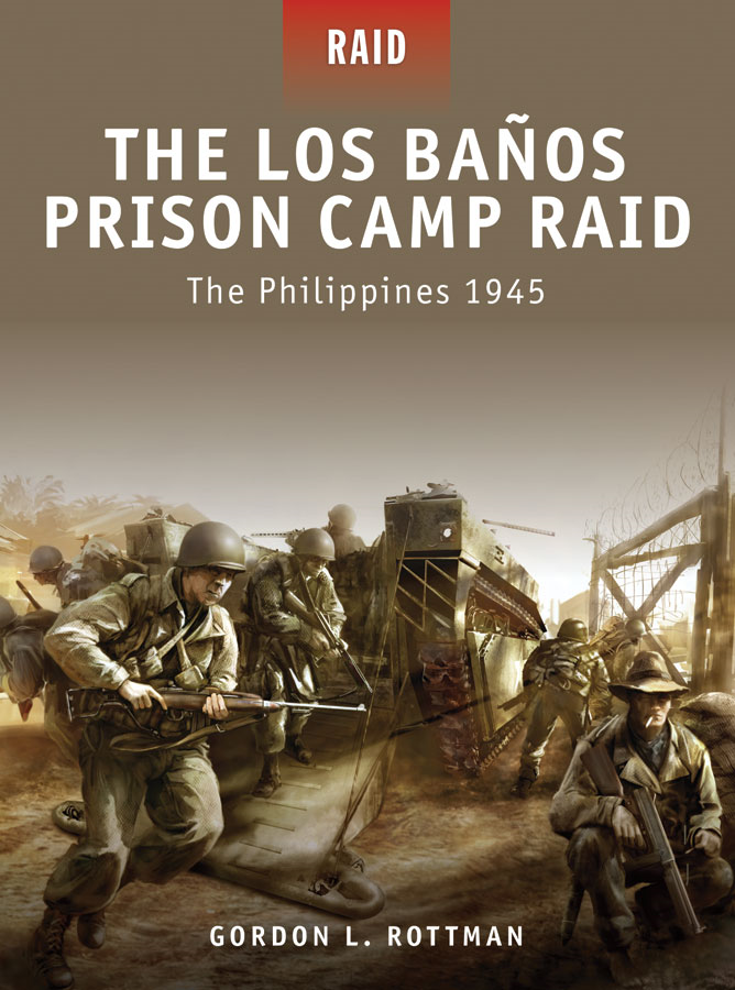 The Los Banos Prison Camp Raid -The Philippines 1945