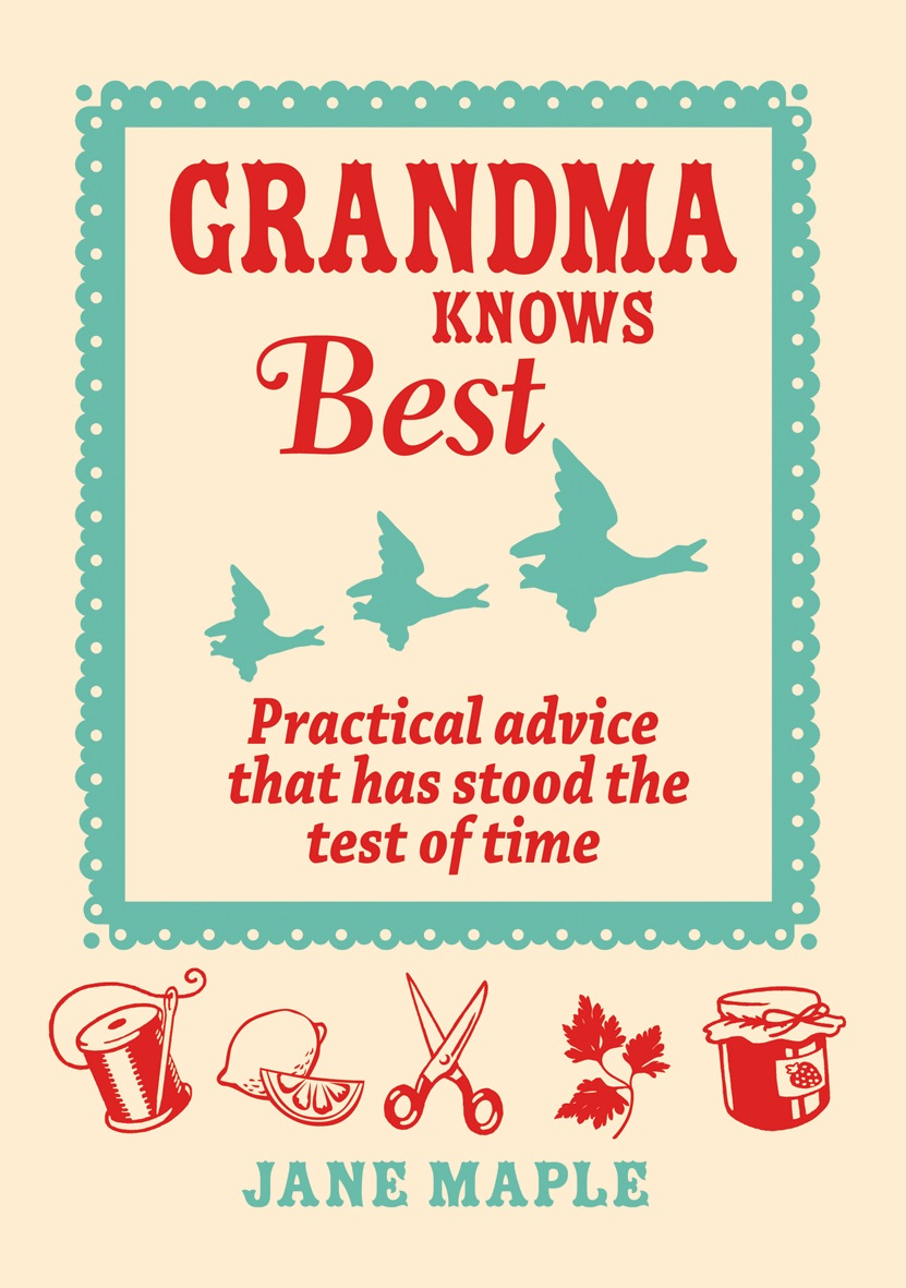 Grandma Knows Best By: Jane Maple