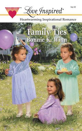 Family Ties By: Bonnie K. Winn