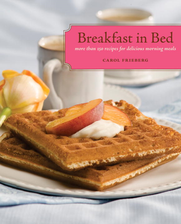 Breakfast in Bed By: Carol Frieberg