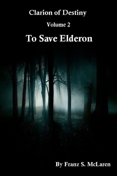 To Save Elderon By: Franz McLaren