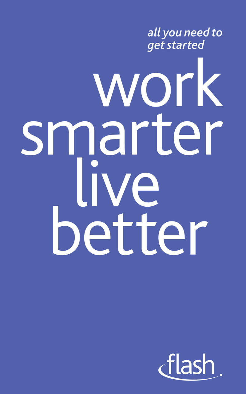 Work Smarter Live Better: Flash