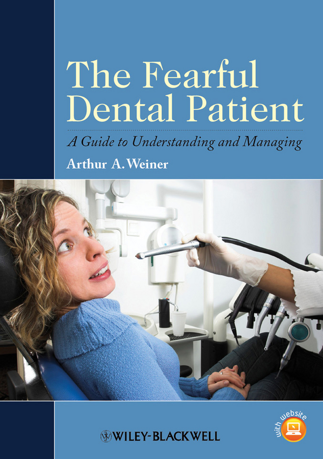 The Fearful Dental Patient By: