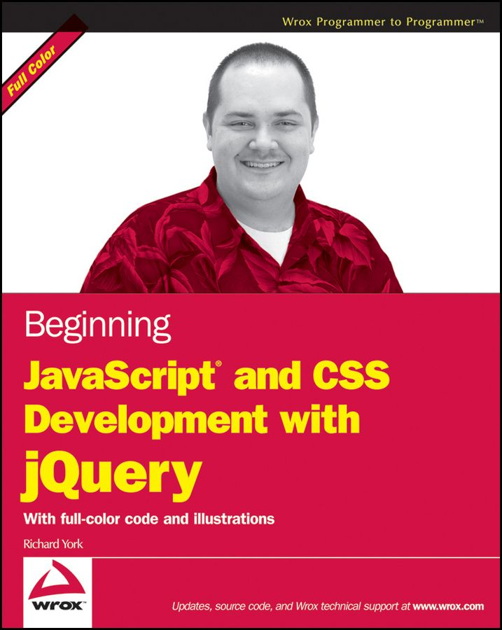 Beginning JavaScript and CSS Development with jQuery By: Richard York
