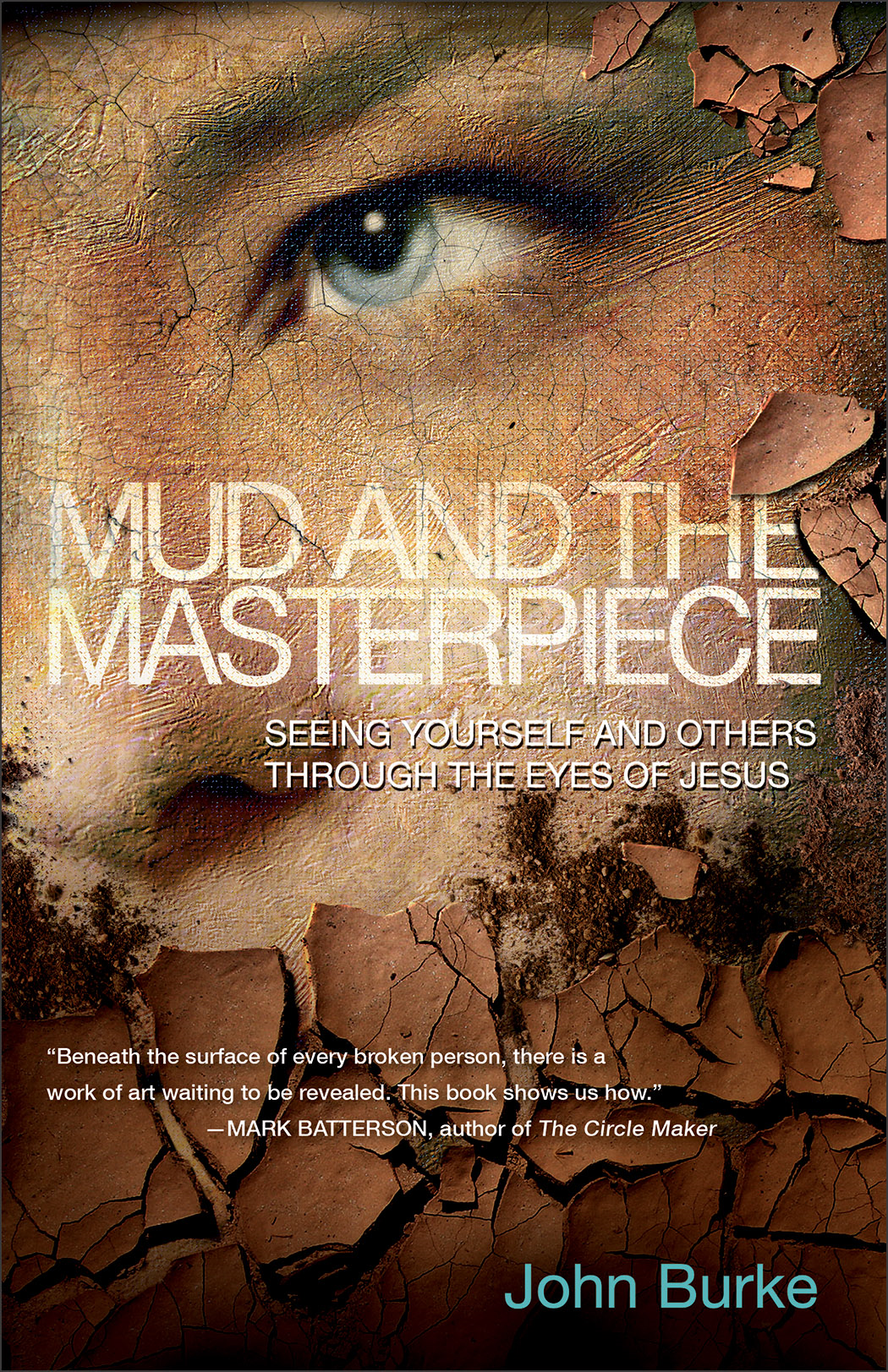 Mud and the Masterpiece By: John Burke