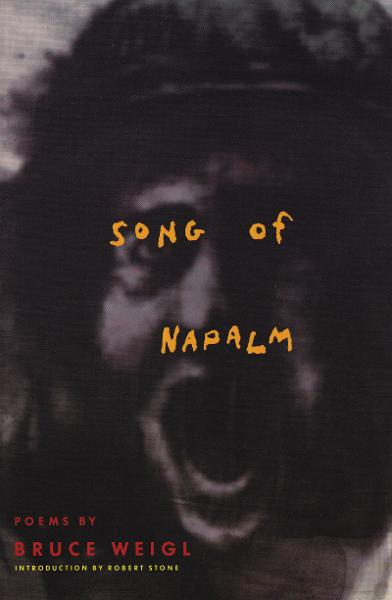 Song of Napalm By: Bruce Weigl